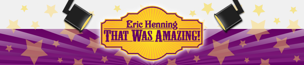 That Was Amazing! 800-485-0029 Eric Henning Maryland Magician